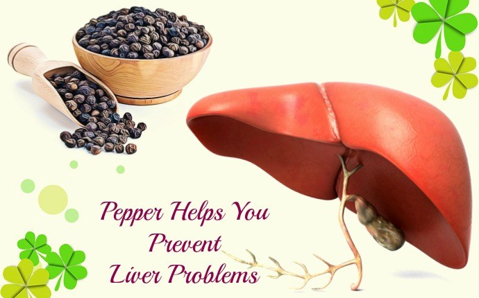 pepper health benefits - pepper helps you prevent liver problems