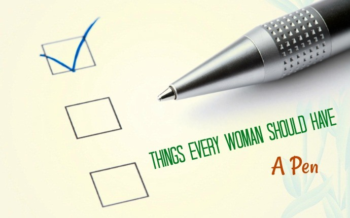 things every woman should have - a pen