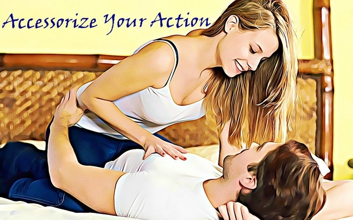 sex tips for married couples - accessorize your action
