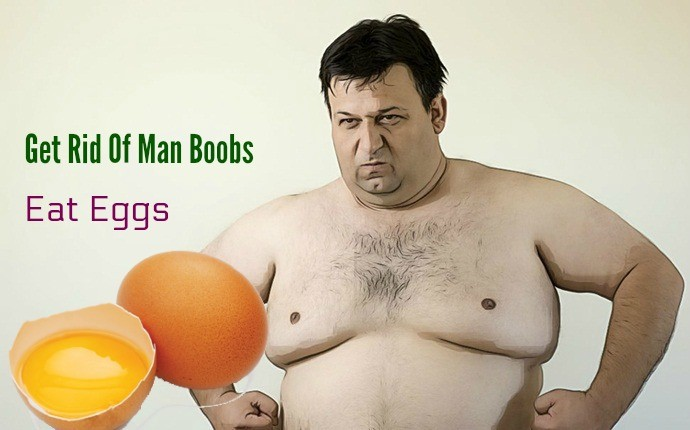 get rid of man boobs - eat eggs