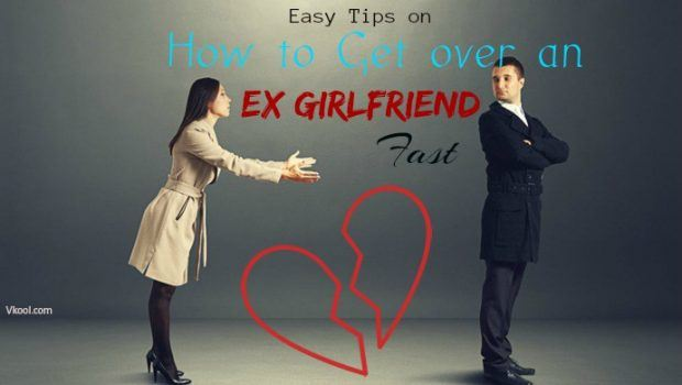 How to get over ex girlfriend fast