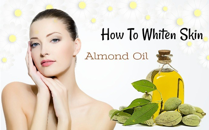 how to whiten skin - almond oil