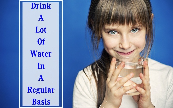 drink a lot of water in a regular basis