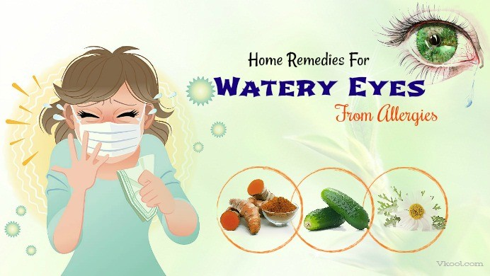 home remedies for watery eyes from allergies
