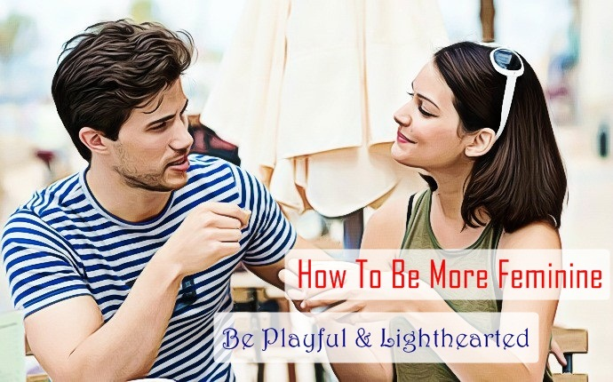 how to be more feminine - be playful & lighthearted