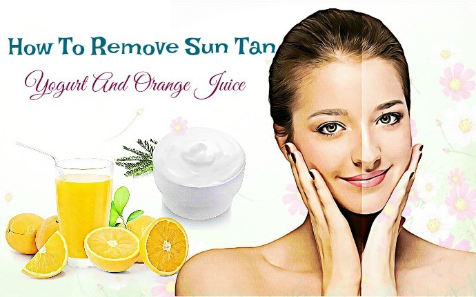 how to remove sun tan - yogurt and orange juice