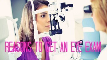 Reasons To Get An Eye Exam