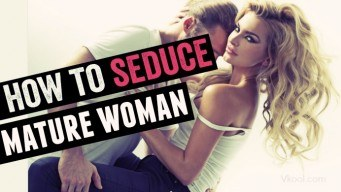 How to seduce a mature woman