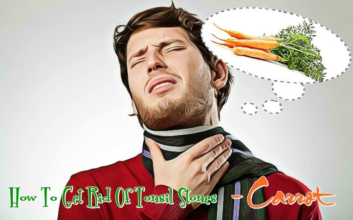 how to get rid of tonsil stones - carrot
