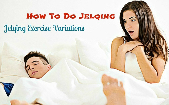 how to do jelqing - jelqing exercise variations