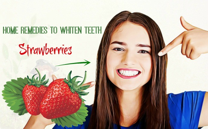 home remedies to whiten teeth - strawberries