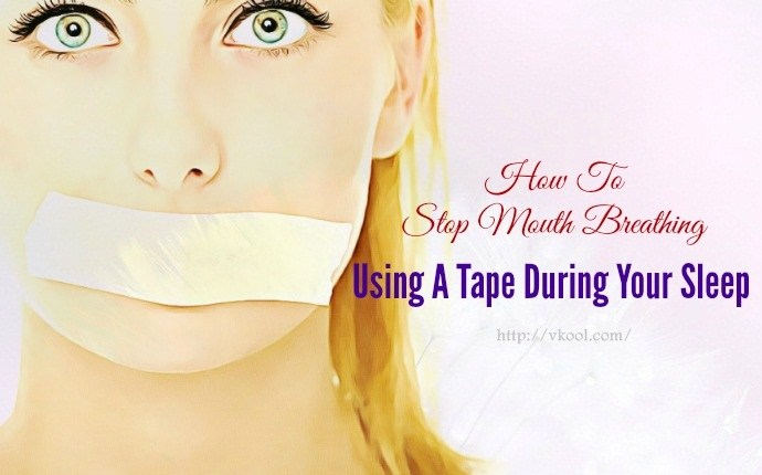 how to stop mouth breathing - using a tape during your sleep