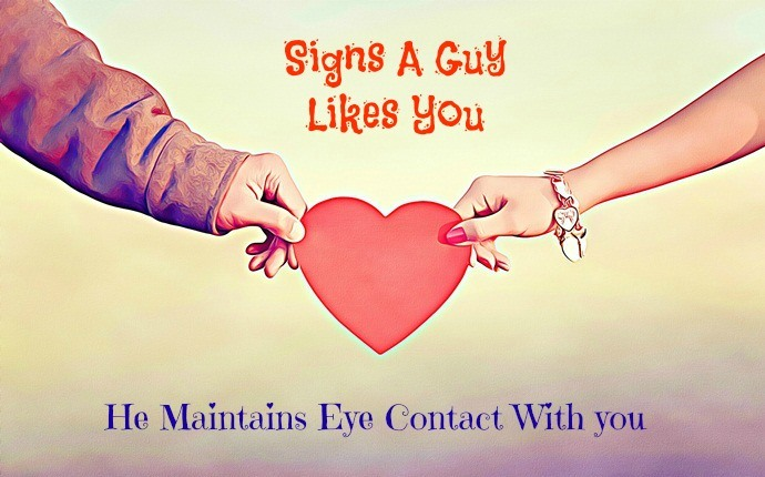 signs a guy likes you - he maintains eye contact with you
