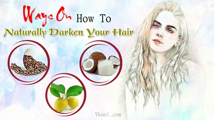 how to naturally darken your hair without dying it
