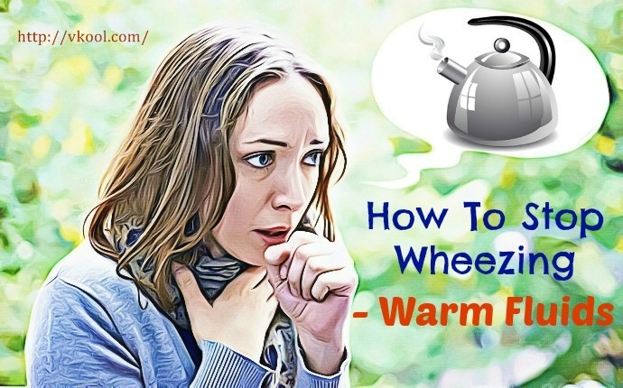 how to stop wheezing - warm fluids