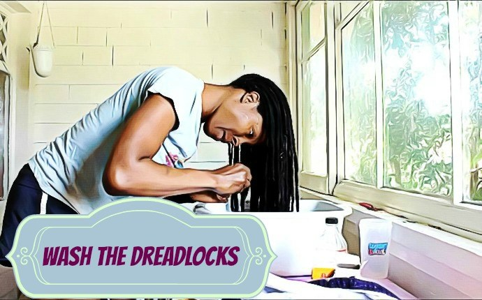 how to maintain dreadlocks - wash the dreadlocks