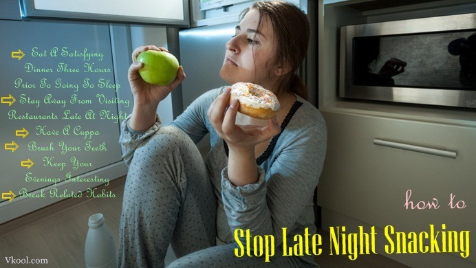 6 Useful Tips On How To Stop Late Night Snacking