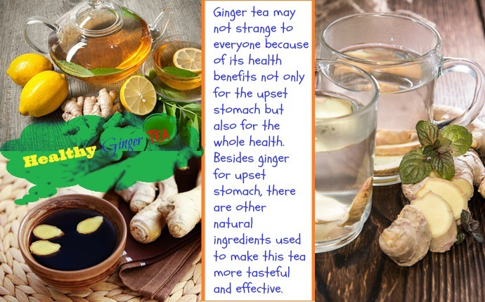 ginger for upset stomach-healthy ginger tea