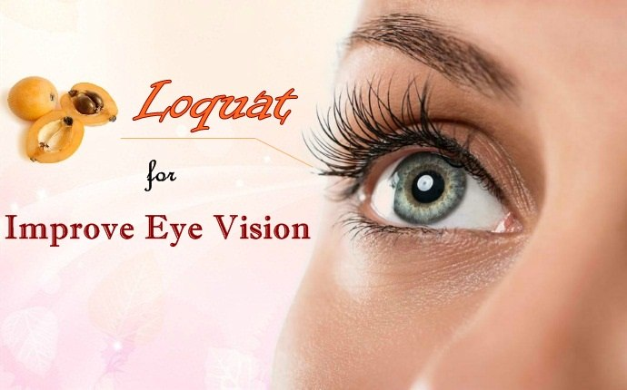 benefits of loquat - improve eye vision