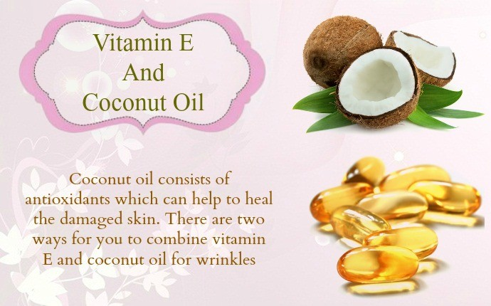 vitamin e for wrinkles - vitamin e and coconut oil