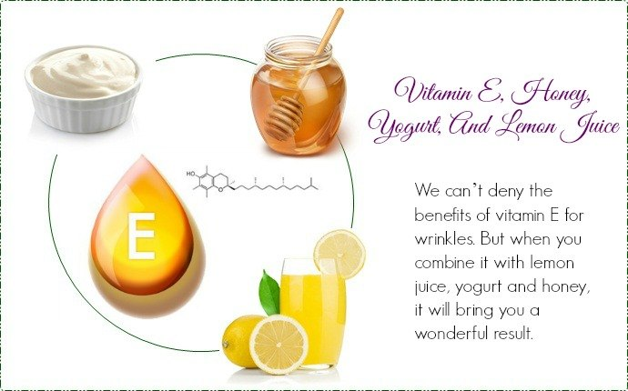 vitamin e for wrinkles - vitamin e, honey, yogurt, and lemon juice