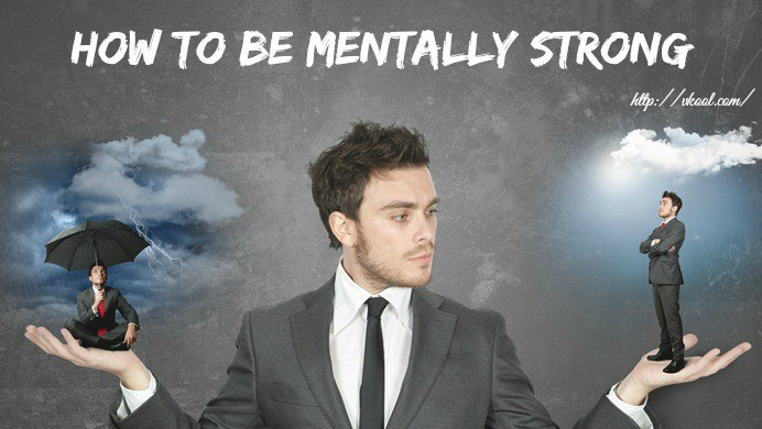 how to be mentally strong in life