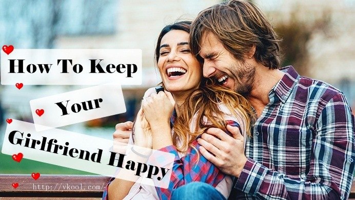 tips on how to keep your girlfriend happy