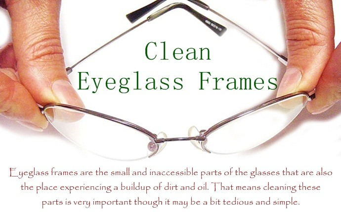 Top Ways On How To Clean Eyeglasses Lenses & Frames Without Streaks