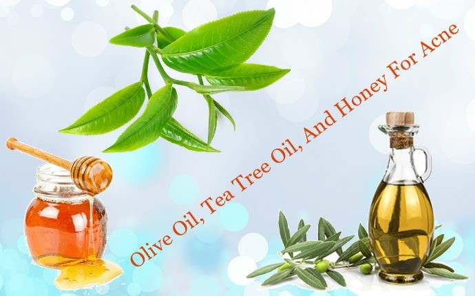 olive oil for acne - olive oil, tea tree oil, and honey for acne