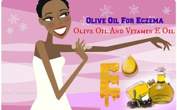 olive oil for eczema - olive oil and vitamin e oil