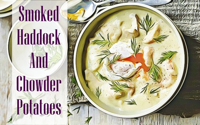 healthy potato recipes - smoked haddock and chowder potatoes