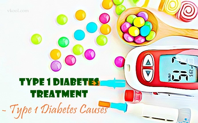type 1 diabetes treatment - type 1 diabetes causes