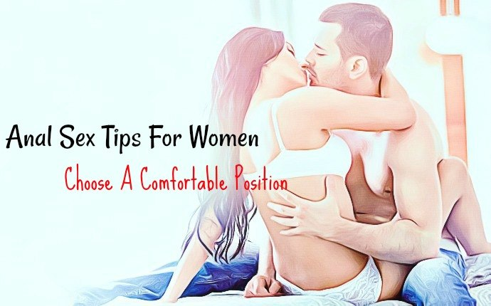 anal sex tips for women - choose a comfortable position