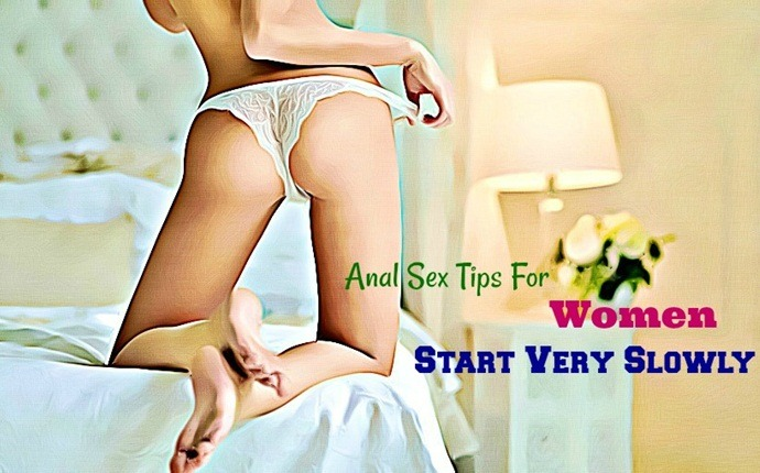 anal sex tips for women - start very slowly