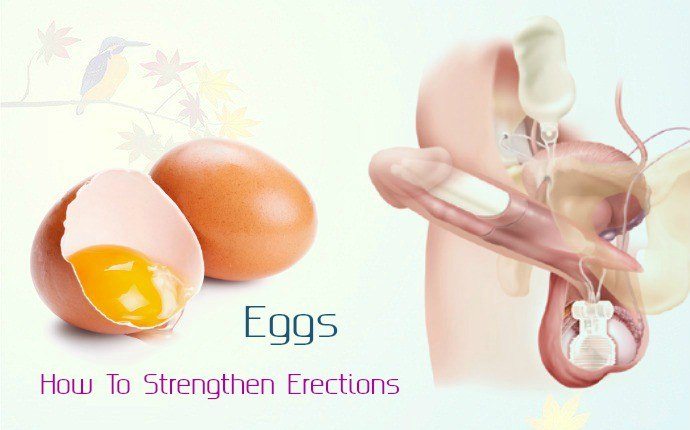 how to strengthen erections - eggs