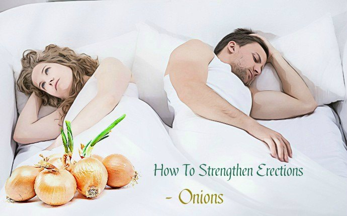 how to strengthen erections - onions