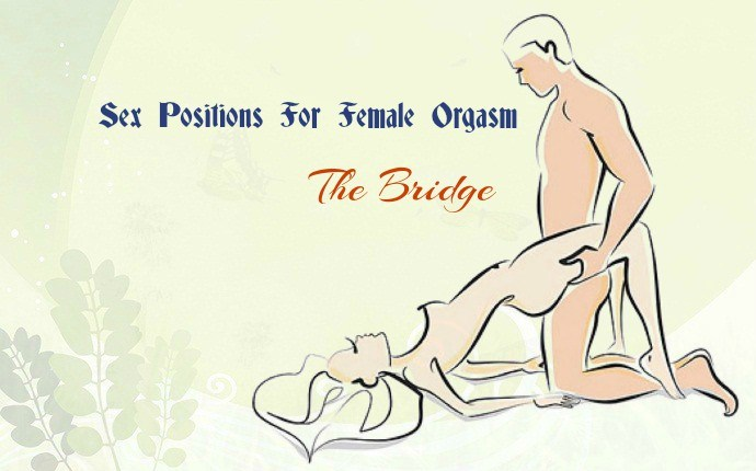 sex positions for female orgasm - the bridge