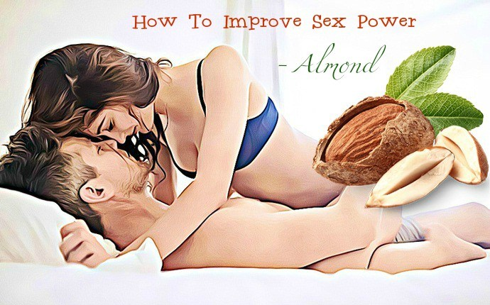 how to improve sex power - almond