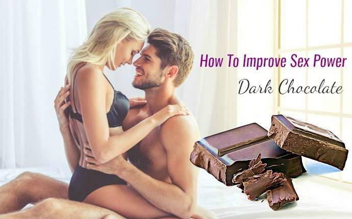 how to improve sex power - dark chocolate