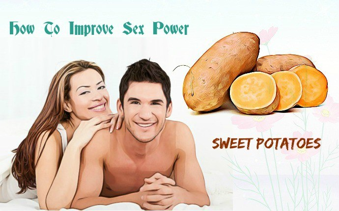 how to improve sex power - sweet potatoes