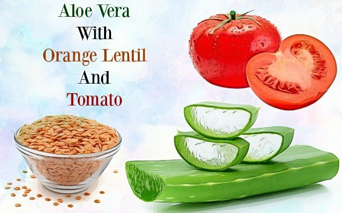 aloe vera for skin whitening - aloe veran with orange lentil and tomato