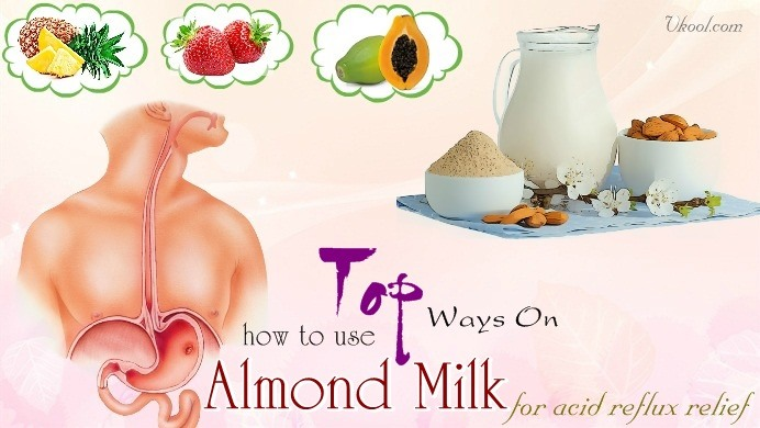 how to use almond milk for acid reflux