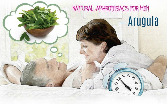 natural aphrodisiacs for men - arugula