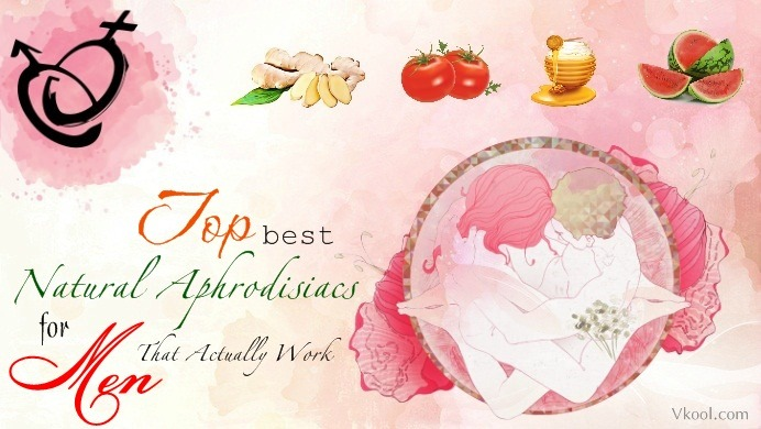 best natural aphrodisiacs for men